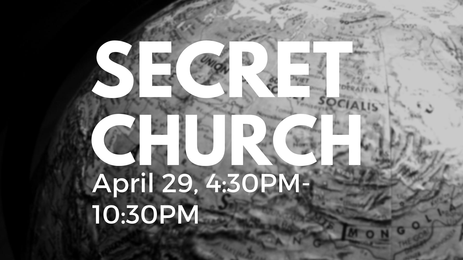 Secret Church Simulcast – April 29