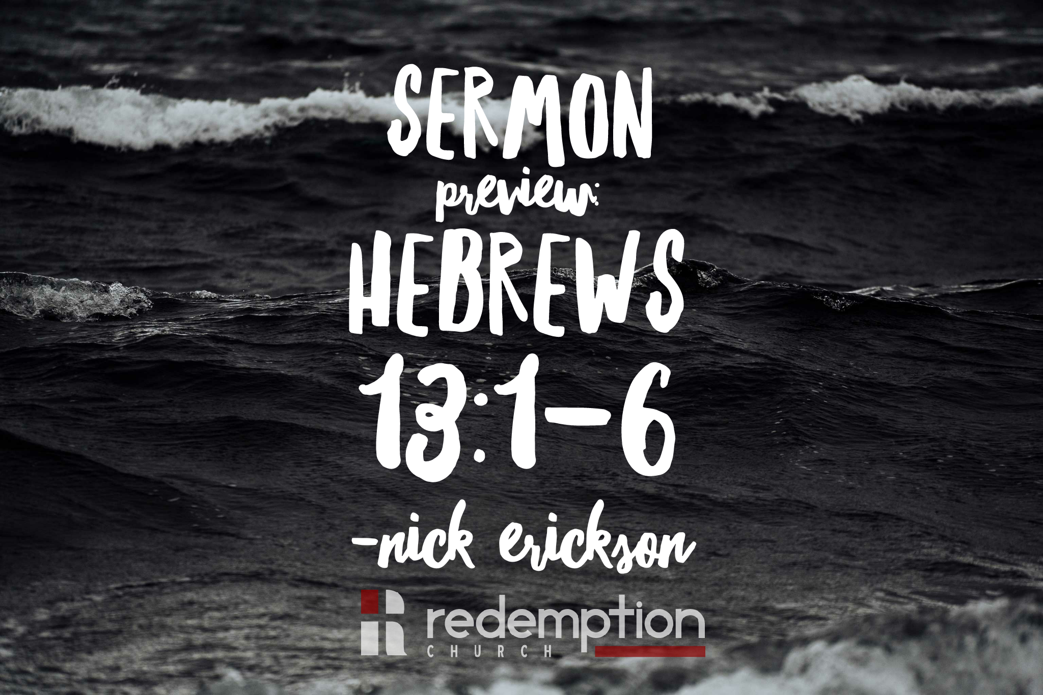 Sermon Preview: Hebrews 13:1-6