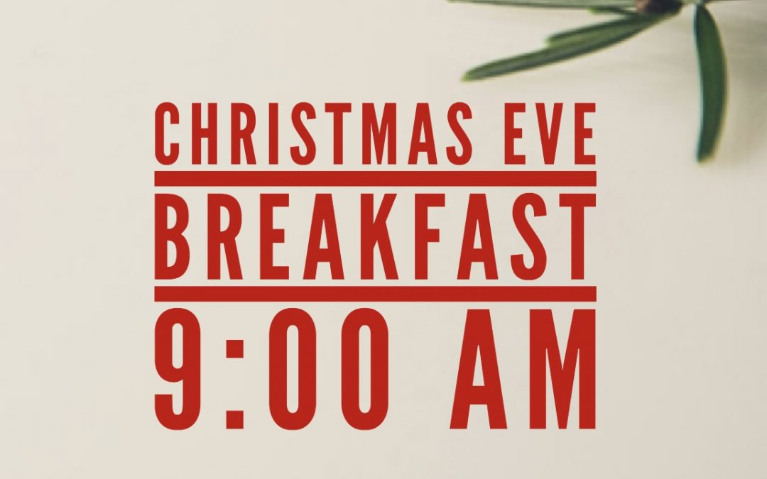 Christmas Eve Breakfast and Worship Gathering
