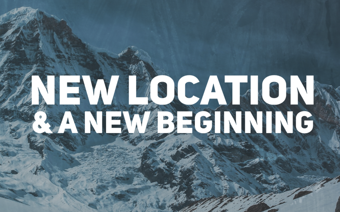 New Location & A New Beginning!