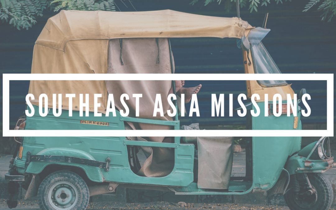 Southeast Asia Missions Report