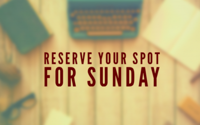 Reserve Your Spot For Sunday!
