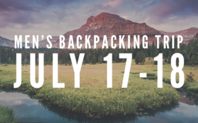 Men's Backpacking Trip – July 17-18